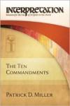 The Ten Commandments - Patrick D. Miller Jr.