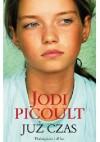 Już czas - Jodi Picoult
