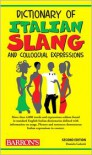 Dictionary of Italian Slang and Colloquial Expressions - Daniela Gobetti