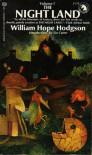 The Night Land (Volume I) - William Hope Hodgson