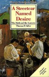 A Streetcar Named Desire: The Moth and the Lantern - Thomas P. Adler