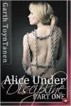 Alice Under Discipline - Part 1 - Garth Toyntanen