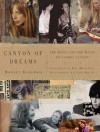 Canyon of Dreams: The Magic and the Music of Laurel Canyon - Harvey Kubernik, Ray Manzarek, Lou Adler, Scott Calamar