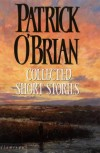 Collected Short Stories - Patrick O'Brian