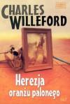 Herezja oranżu palonego - Charles Willeford