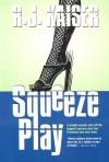 Squeeze Play - R. J. Kaiser