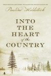 Into the Heart of the Country - Pauline Holdstock