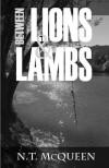 Between Lions and Lambs - N.T. McQueen
