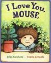 I Love You, Mouse - John Graham, Tomie dePaola