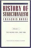 History of Structuralism: Volume 1: The Rising Sign, 1945-1966 - François Dosse