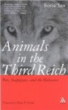 Animals in the Third Reich: Pets, Scapegoats, and the Holocaust - Boria Sax