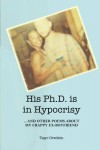 His PhD is in Hypocrisy: And Other Poems about My Crappy Ex-Boyfriend - Tayo Oredein