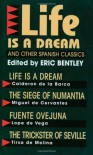 """""""Life Is a Dream"""" and Other Spanish Classics (Eric Bentley's Dramatic Repertoire Volume Two) - Miguel de Cervantes Saavedra, Eric Bentley, Pedro Calderón de la Barca, Lope de Vega, Tirso de Molina, Roy Campbell"""