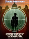 Perfect Weapon (Book 3 of the Double Helix series) - Jade Kerrion