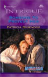 Someone To Protect Her - Patricia Rosemoor