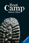 Boot Camp - Todd Strasser, Werner Schmitz, Morton Rhue