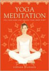 Yoga Meditation: The Supreme Guide to Self-Realization - Stephen Sturgess