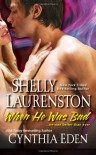 When He Was Bad - Shelly Laurenston;Cynthia Eden