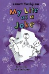 My Life as a Joke - Janet Tashjian, Jake Tashjian
