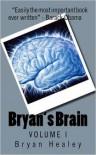 Bryan's Brain: Volume I - Bryan Healey