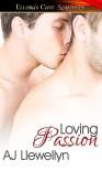 Loving Passion - A.J. Llewellyn