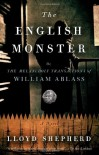 The English Monster: or, The Melancholy Transactions of William Ablass - Lloyd Shepherd