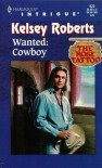 Wanted: Cowboy - Kelsey Roberts
