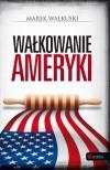 Walkowanie Ameryki - Marek Walkuski