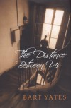 The Distance Between Us - Bart Yates