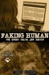 Faking Human - Moira Rogers