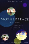 Motherpeace: A Way to the Goddess Through Myth, Art, and Tarot - Vicki Noble