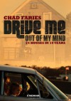 Drive Me Out of My Mind - Chad Faries
