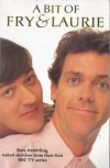 A Bit of Fry & Laurie - Stephen Fry, Hugh Laurie
