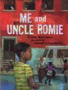 Me and Uncle Romie: A Story Inspired by the Life and Art of Romare Beardon - Claire Hartfield, Jerome Lagarrigue