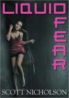 Liquid Fear - Scott Nicholson