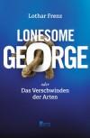 Lonesome George oder Das Verschwinden der Arten - Lothar Frenz