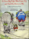A great big ugly man came up and tied his horse to me: A book of nonsense verse - Wallace Tripp