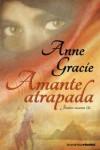 Amante atrapada - Anne Gracie