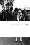 Vintage Didion - Joan Didion