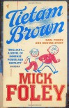 Tietam Brown - Mick Foley