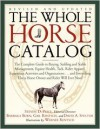 The Whole Horse Catalog: The Complete Guide to Buying, Stabling and Stable Management, Equine Health, Tack, Rider Apparel, Equestrian Activities and ... Else a Horse Owner and Rider Will Ever Need - Steven D. Price, Barbara Burn, Gail Rentsch, David A. Spector, Werner Rentsch