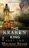 The Kraken King Part II: The Kraken King and the Abominable Worm - Meljean Brook
