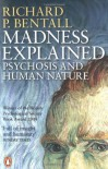 Madness Explained - Richard P. Bentall, Aaron T. Beck