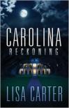 Carolina Reckoning - Lisa Cox Carter