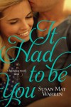 It Had to Be You - Susan May Warren