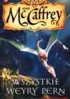 Wszystkie Weyry Pern - Anne McCaffrey