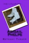Abigail Phelps - Bethany Turner