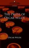The Prose of Oscar Wilde - Oscar Wilde