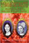 L'Immortalite: Madame Lalaurie and the Voodoo Queen - T.R. Heinan
