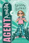 4 Spooky Ballet! (Agent Amelia) - Michael Broad